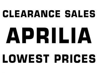 APRILIA - CLEARANCE SALES
