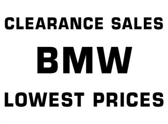 BMW - CLEARANCE SALES