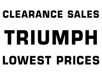 TRIUMPH - CLEARANCE SALES