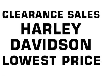 HARLEY DAVIDSON - CLEARANCE SALES